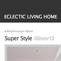 Eclectic Living home super style